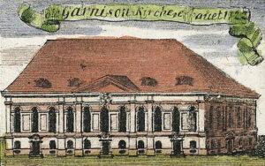 Die 1722 erbaute Garnisonkirche Berlin im Jahr 1739, von Johann David Schleuen