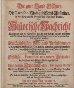 """Titelblatt des Buches """"Die gute Hand Gottes über die Garnison-Kirch- und Schul-Anstallten..."""" von Johann Friedrich Walther aus dem Jahr 1743."""